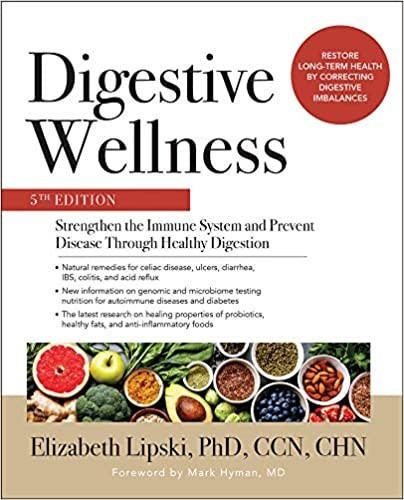 Digestive Wellness: Strengthen the Immune System and Prevent Disease Through Healthy Digestion, 5E