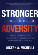 Stronger Through Adversity: World-Class Leaders Share Pandemic-Tested Lessons on Thriving During the