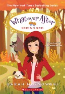 Seeing Red (Whatever After #12), Volume 12 ( Whatever After #12 )