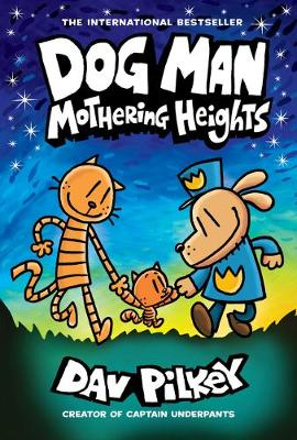 Dog Man 10: Mothering Heights (the new blockbusting international bestseller)