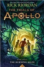 The Burning Maze, Book Three Of The Trials Of Apollo