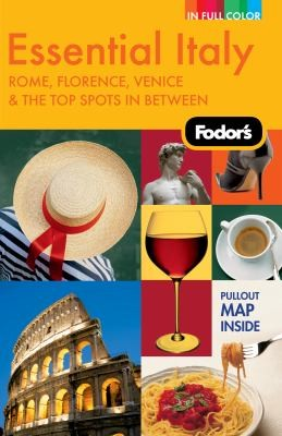 Fodor's Essential Italy, 2Nd Edition: Rome, Florence, Venice & The Top Spots In Between (Full-Color Gold Guides)