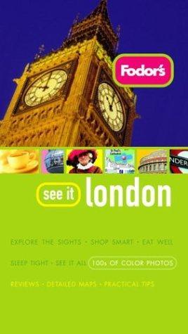 Fodor's See It London, 1St Editon (Fodor's See It)