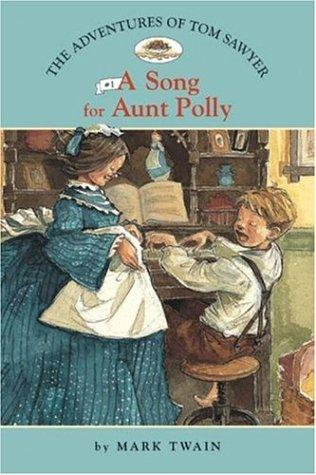 Adventures of tom sawyer, the: no. 1: song for aunt polly