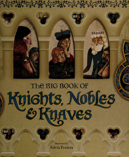 The Big Book Of Knights, Nobles & Knaves