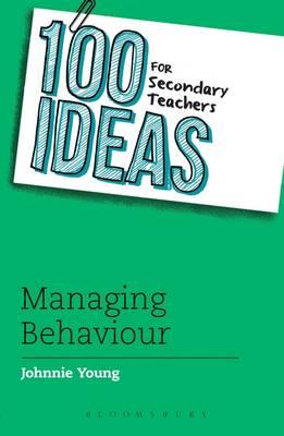 100 Ideas for Secondary Teachers Managing Behaviour