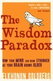 Wisdom Paradox: How Your Mind Can Grow Stronger As Your Brain Grows Older