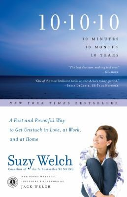 10-10-10: A Fast And Powerful Way To Get Unstuck In Love, At Work, And With Your Family