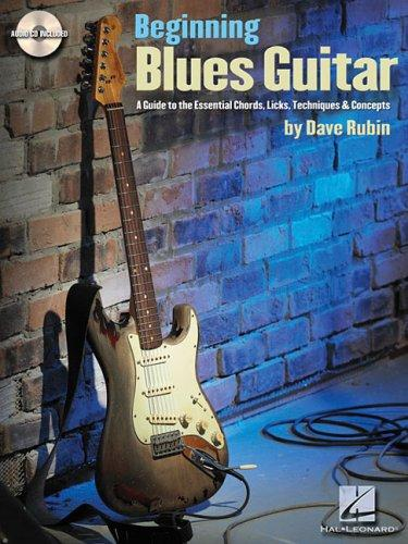 Beginning Blues Guitar: A Guide To The Essential Chords, Licks, Techniques And Concepts (Guitar Educational)