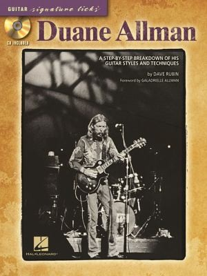 Duane Allman: A Step-By-Step Breakdown Of His Guitar Styles And Techniques (Signature Licks Guitar)