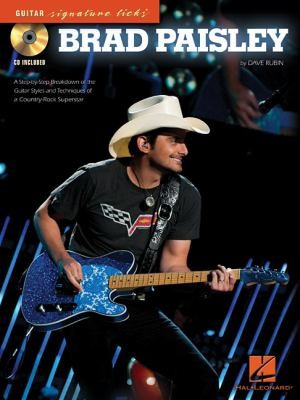 Brad Paisley: A Step-By-Step Breakdown Of The Guitar Styles And Techniques Of A Country-Rock Superstar