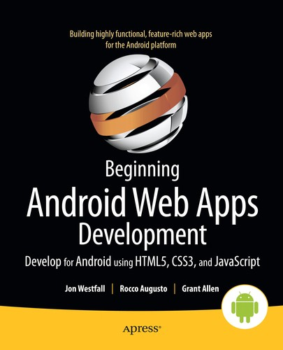 Beginning Android Web Apps Development: Develop For Android Using Html5, Css3, Javascript And More Web Standards