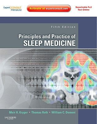 Principles And Practice Of Sleep Medicine: Expert Consult Premium Edition - Enhanced Online Features And Print