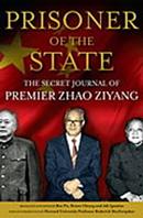 Prisoner Of The State: The Secret Journal Of Premier Zhao Ziyang