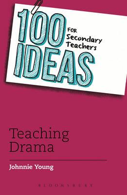 100  Ideas for Teaching Drama