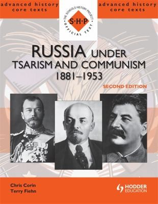 Russia Under Tsarism & Communism, 1881-1953 (Shp Advanced History)