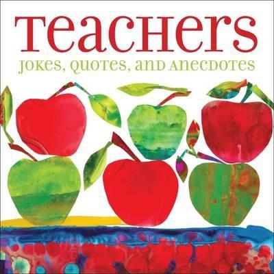 Teachers Jokes, Quotes, and Anecdotes
