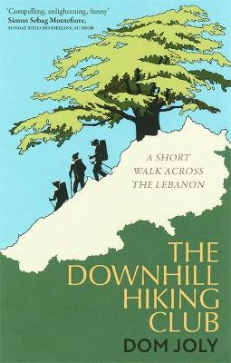 The Downhill Hiking Club A short walk across the Lebanon