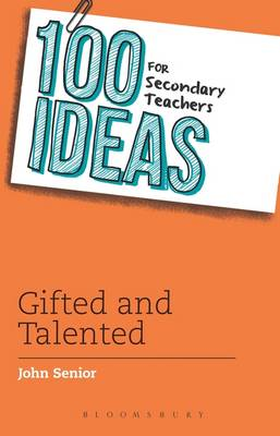 100 Ideas for Secondary Teachers Gifted and Talented