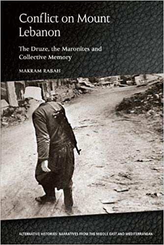 Conflict on Mount Lebanon The Druze, the Maronites and Collective Memory