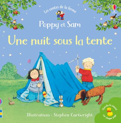 UNE NUIT SOUS LA TENTE - Poppy et Sam : les contes de la ferme
