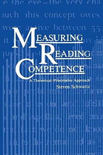 Measuring Reading Competence: A Theoretical-Prescriptive Approach