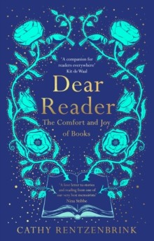 Dear Reader : The Comfort and Joy of Books