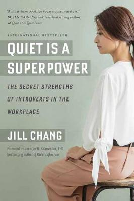 Quiet Is A Superpower The Secret Strengths Of Introverts In The Workplace