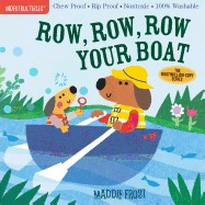 Indestructibles: Row, Row, Row Your Boat: Chew Proof - Rip Proof - Nontoxic - 100% Washable (Book Fo