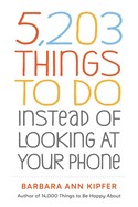 5203 Things to Do Instead of Looking at Your Phone