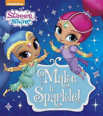 Make It Sparkle! (Shimmer and Shine) (Glitter Board Book)