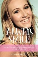 Always Smile Carley Allison's Secrets for Laughing, Loving and Living