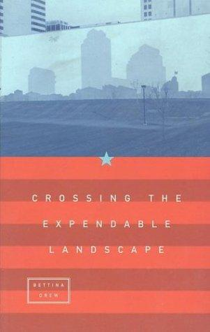 Crossing The Expendable Landscape