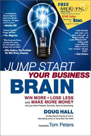 Jump Start Your Business Brain: Win More, Lose Less, And Make More Money