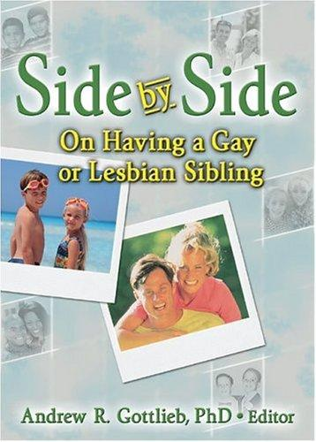Side By Side: On Having A Gay Or Lesbian Sibling (Hayworth Gay And Lesbian Studies)