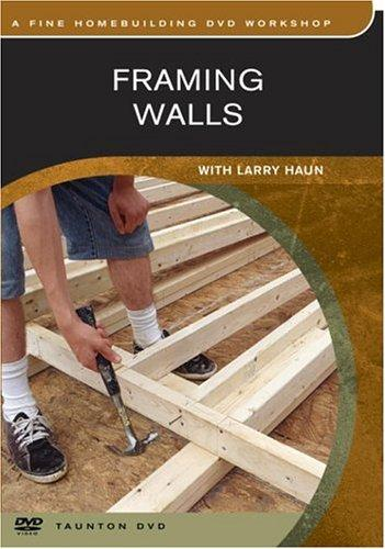 Framing Walls (Fine Homebuilding Dvd Workshop)