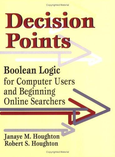 Decision Points: Boolean Logic For Computer Users And Beginning Online Searchers