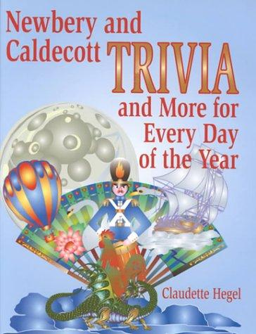 Newbery And Caldecott Trivia And More For Every Day Of The Year: