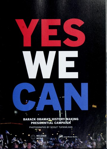 Yes We Can: Barack Obama's History-Making Presidential Campaign