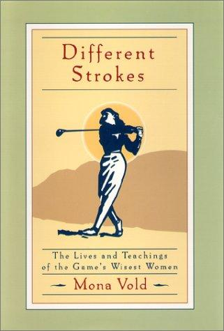 Different Strokes: The Lives And Teachings Of The Game's Wisest Women