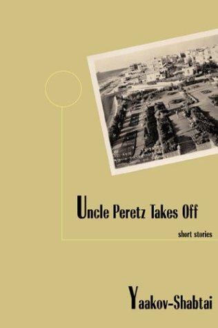 Uncle Peretz Takes Off: Short Stories