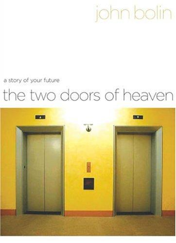 The Two Doors Of Heaven: A Story Of Your Future