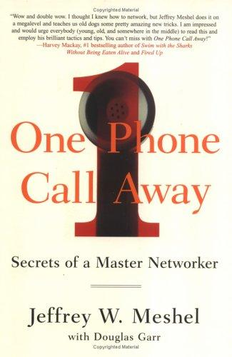 One Phone Call Away: Secrets Of A Master Networker