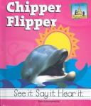 Chipper Flipper (Rhyming Riddles)