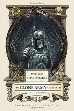 William Shakespeare's, The Clone Army Attacketh