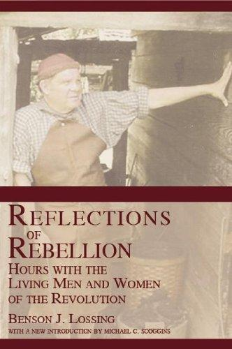 Reflections Of Rebellion: Hours With The Living Men And Women Of The Revolution
