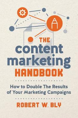 The Content Marketing Handbook How To Double The Results Of Your Marketing Campaigns