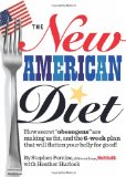 """The New American Diet: How Secret """"Obesogens"""" Are Making Us Fat, And The 6-Week Plan That Will Flatten Your Belly For Good!"""