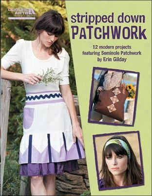 Stripped Down Patchwork (Leisure Arts #5295)