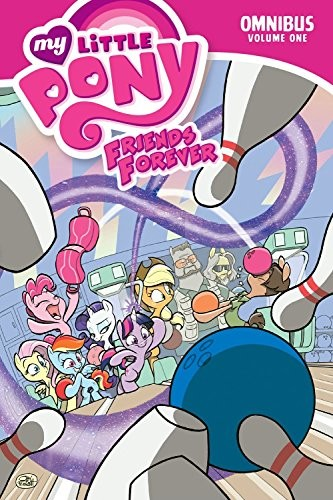 My Little Pony Friends Forever Omnibus, Vol. 1